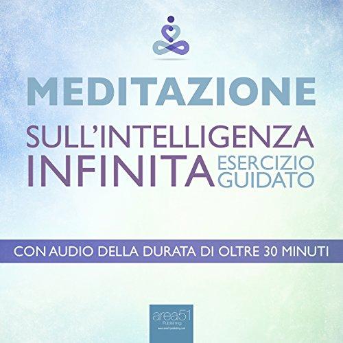 Meditazione - Meditazione sull'Intelligenza Infinita  Audiolibri