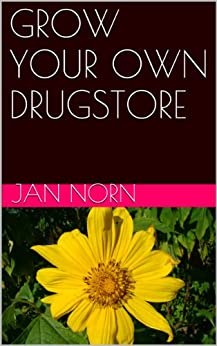 GROW YOUR OWN DRUGSTORE (English Edition) von [Norn, Jan]