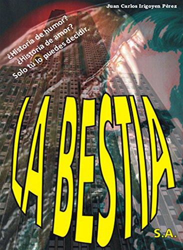 La Bestia S.A.: En un país imaginario llamado Escoña... por Juan Carlos Irigoyen Pérez