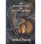 [ The Resurrection Of Deacon Shader ] By Prior, Derek (Author) [ Aug - 2009 ] [ Paperback ]