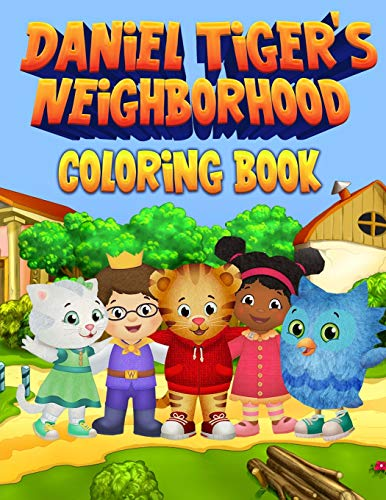 Daniel Tiger's Neighborhood Coloring Book: 30 Exclusive High Quality Images