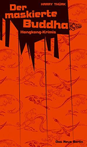 Buchseite und Rezensionen zu 'Der maskierte Buddha. Hongkong-Krimis' von Thürk