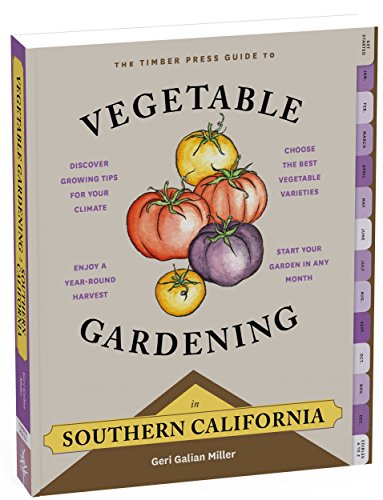 The Timber Press Guide to Vegetable Gardening in Southern California (Regional Vegetable Gardening)