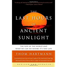 The Last Hours of Ancient Sunlight: Revised and Updated: The Fate of the World and What We Can Do Before It's Too Late