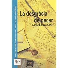 La desgràcia de pecar i altres narracions: Premi Narcís Oller de narrativa curta. Festes Decennals - Valls 2001