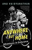 #3: Anywhere But Home: Adventures in Endurance