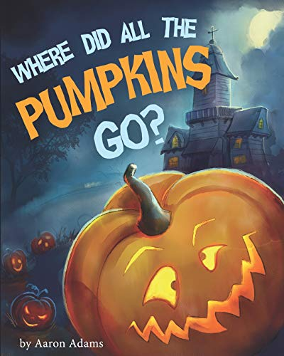 Where did all the pumpkins go?: Halloween books for preschoolers