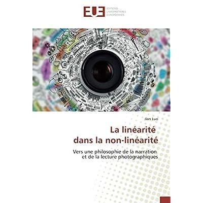 La linéarité dans la non-linéarité: Vers une philosophie de la narration et de la lecture photographiques