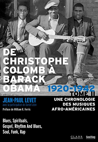 De Christophe Colomb  Barack Obama TOME II: Une Chronologie des musiques afro-amricaines, Tome 2 : 1920-1942