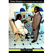 Global Shadows: Africa in the Neoliberal World Order (English Edition)