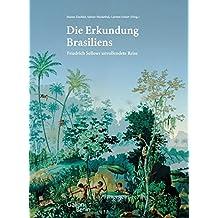 Die Erkundung Brasiliens: Friedrich Sellows unvollendete Reise