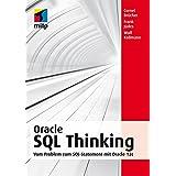 Oracle SQL Thinking: Vom Problem zum SQL-Statement (mitp Professional)