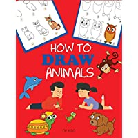 How to Draw Animals: Learn to Draw For Kids, Step by Step Drawing (How to Draw Books for Kids)