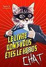 Le livre dont vous êtes le chat par Florian