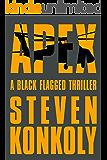 Apex: A Black Flagged Thriller (The Black Flagged Series Book 3)