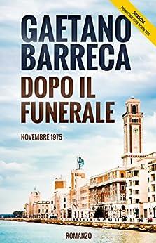 Dopo il Funerale: Novembre 1975 di [Barreca, Gaetano]