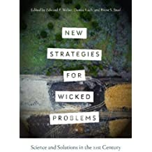 New Strategies for Wicked Problems: Science and Solutions in the 21st Century