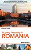Buying Property in Romania - The Truth, Facts and Essential Steps for Investing in Romanian Real Estate