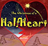 Christian book: The Christmas of a Half Heart: Christmas book (Short Stories 1)