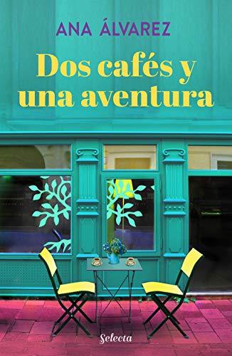 Dos cafés y una aventura (Dos más dos 2) – Ana Álvarez