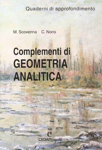 Complementi di geometria analitica. Quaderno di approfondimento. Materiali per il docente. Per le Scuole superiori