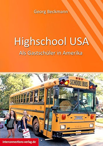 Highschool USA: Als Gastschüler in Amerika (Jobs, Praktika, Studium)