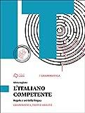 Italiano competente. Vol. A-Laboratorio-Fasc. sintesi grammatica. Per le Scuole superiori. Con e-book. Con espansione online