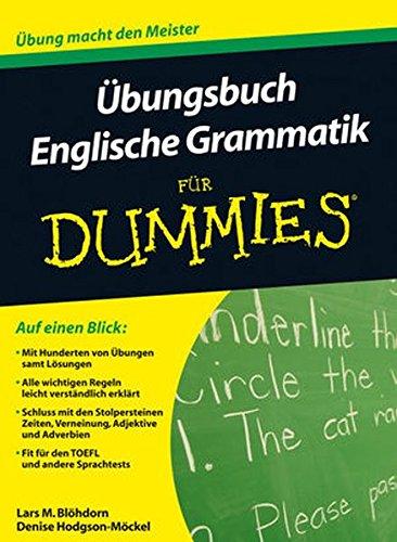 Übungsbuch Englische Grammatik für Dummies (Dummies Grammatik Englische Für)