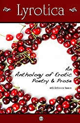 Lyrotica - An Anthology of Erotic Poetry and Prose