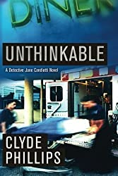 Unthinkable (The Detective Jane Candiotti Series) by Clyde Phillips (2013-08-13)