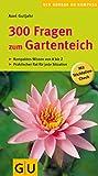 300 Fragen zum Gartenteich (GU Steadyseller HHG)
