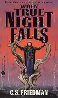 When True Night Falls: The Coldfire Trilogy, Book Two par [Friedman, C.S.]