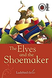 The Elves and the Shoemaker: Ladybird Tales by Ladybird (2008-09-04)