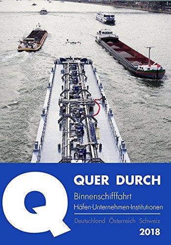 QUER DURCH Binnenschifffahrt 2018: Häfen - Unternehmen - Institutionen
