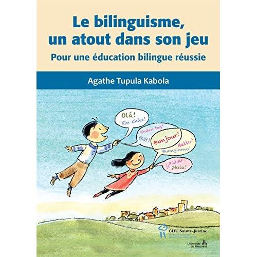 Le bilinguisme, un atout dans son jeu: Pour une éducation bilingue réussie