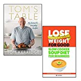 lose weight for good slow cooker soup diet for beginners and tom's table 2 books collection set - (Tom's Table: My Favourite Everyday Recipes Hardback)