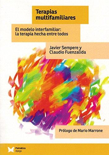Terapias multifamiliares: El modelo interfamiliar: la terapia hecha entre todos por Javier Sempere