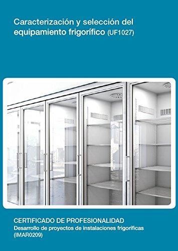 Caracterización y selección del equipamiento frigorífico(UF1027) por Prudencio Ostos Hidalgo