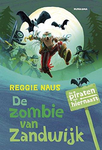 De zombie van Zandwijk (De piraten van hiernaast, Band 6)