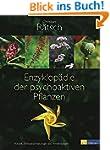 Enzyklopädie der psychoaktiven Pflanz...