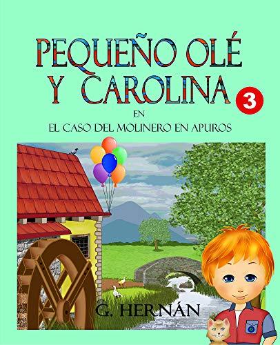 Pequeño Olé y Carolina: El caso del molinero en apuros eBook: G ...
