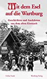 Mit dem Esel auf die Wartburg - Geschichten und Anekdoten aus dem alten Eisenach - Ulrike Frank