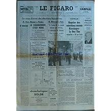 FIGARO [No 8807] du 08/01/1973 - LE COUP D'ENVOI DES ELECTIONS LEGISLATIVES - P. MESSMER A PROVINS PAR PELLISSIER ET DESAUBLIAUX - MITTERRAND A PARIS PAR ROURE BON DEPART POUR LA COMMISSION EUROPEENNE PRESIDEE PAR M. ORTOLI PAR LECERF ET BERTRAND FOOT - NANTES ET NICE SKI - LE SUISSE ROLAND COLLOMBIN VAINQUEUR DES 2 DESCENTES A GARMISCH EN SUSPENS PAR FAYARD EMULATION PAR FROSSARD VIETNAM - REPRISE DES ENTRETIENS SECRETS KISSINGER- LE DUC THO A GIF-SUR-YVETTE PAR JACQUET-FRAN