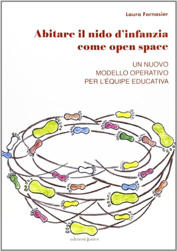 Abitare il nido d'infanzia come open space. Un nuovo modello operativo per l'équipe educativa (Zero sei)