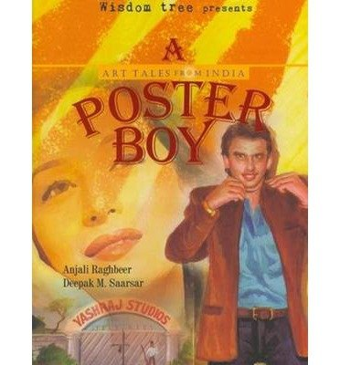 [(Poster Boy)] [ By (author) Anjali Raghbeer, By (author) Deepak M. Saarsar, Illustrated by Nilofer Suleman, Illustrated by Shilo Shiv Suleman ] [August, 2012]