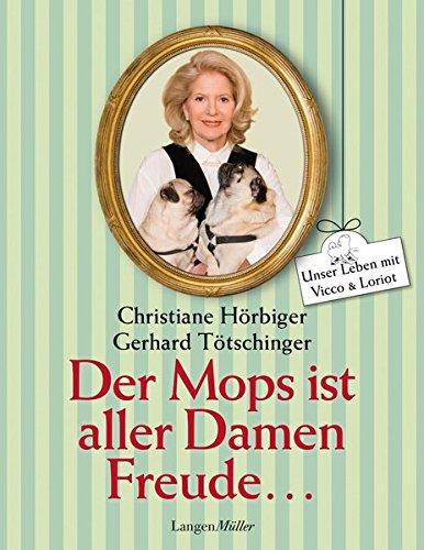 Der Mops ist aller Damen Freude: Unser Leben mit Vicco und Loriot (Des Die Freude Ballett-musik)