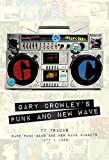 Gary Crowley's Punk and New Wave