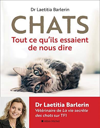 Chats: Tout ce qu'ils essaient de nous dire par Laetitia Barlerin