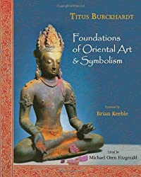 Foundations of Oriental Art   Symbolism by Titus Burckhardt (2009-11-19) 2397a664c6e9
