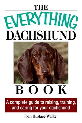 The Everything Daschund Book: A Complete Guide To Raising, Training, And Caring For Your Daschund (Everything®) (English Edition) -